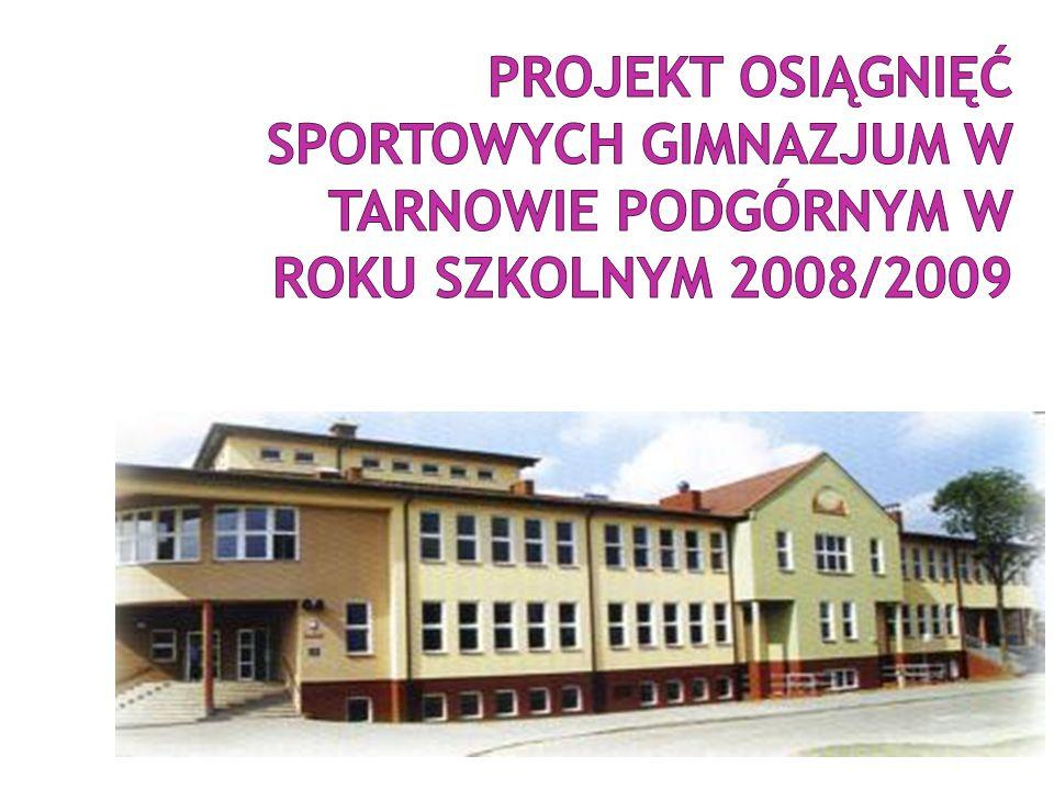 Projekt osiągnięć sportowych Gimnazjum w Tarnowie Podgórnym w roku szkolnym 2008/2009
