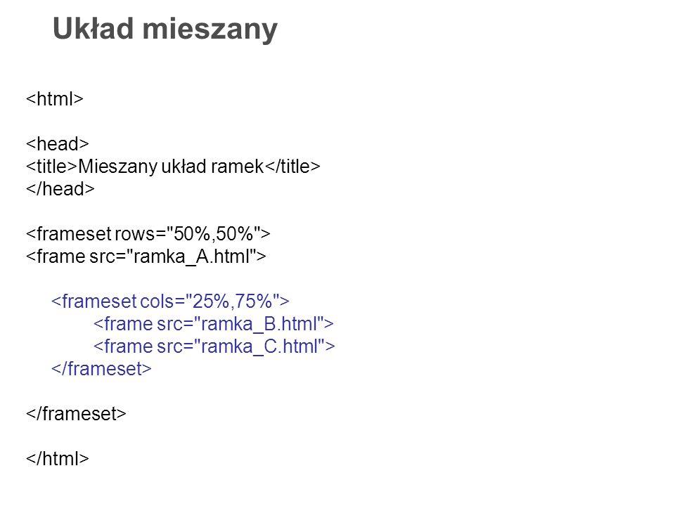 Układ mieszany <html> <head>