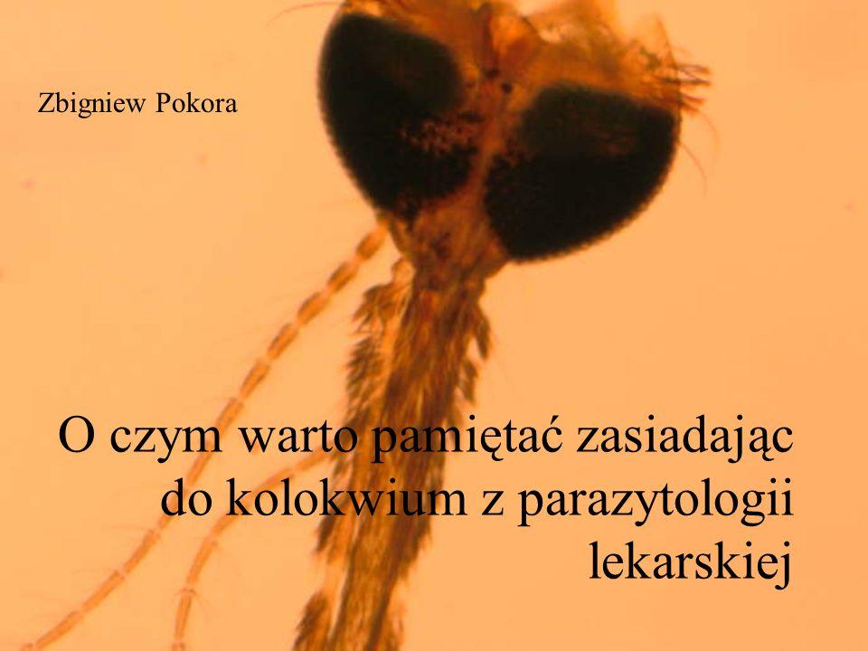 Zbigniew Pokora O czym warto pamiętać zasiadając do kolokwium z parazytologii lekarskiej