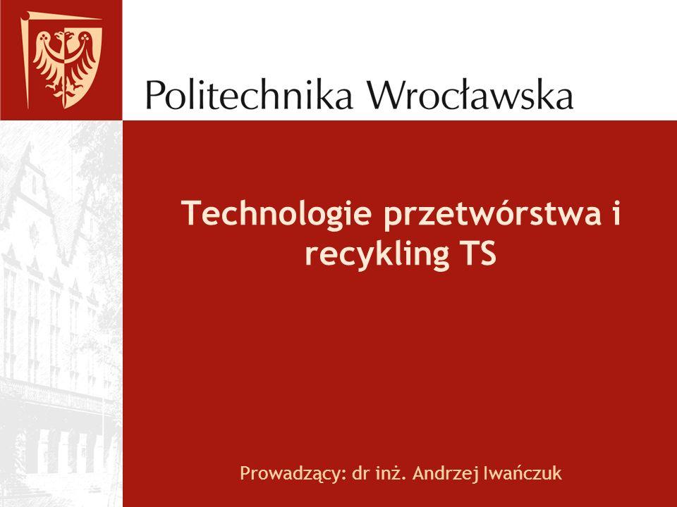 Technologie przetwórstwa i recykling TS