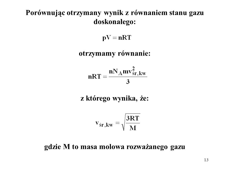 Porównując otrzymany wynik z równaniem stanu gazu doskonałego:
