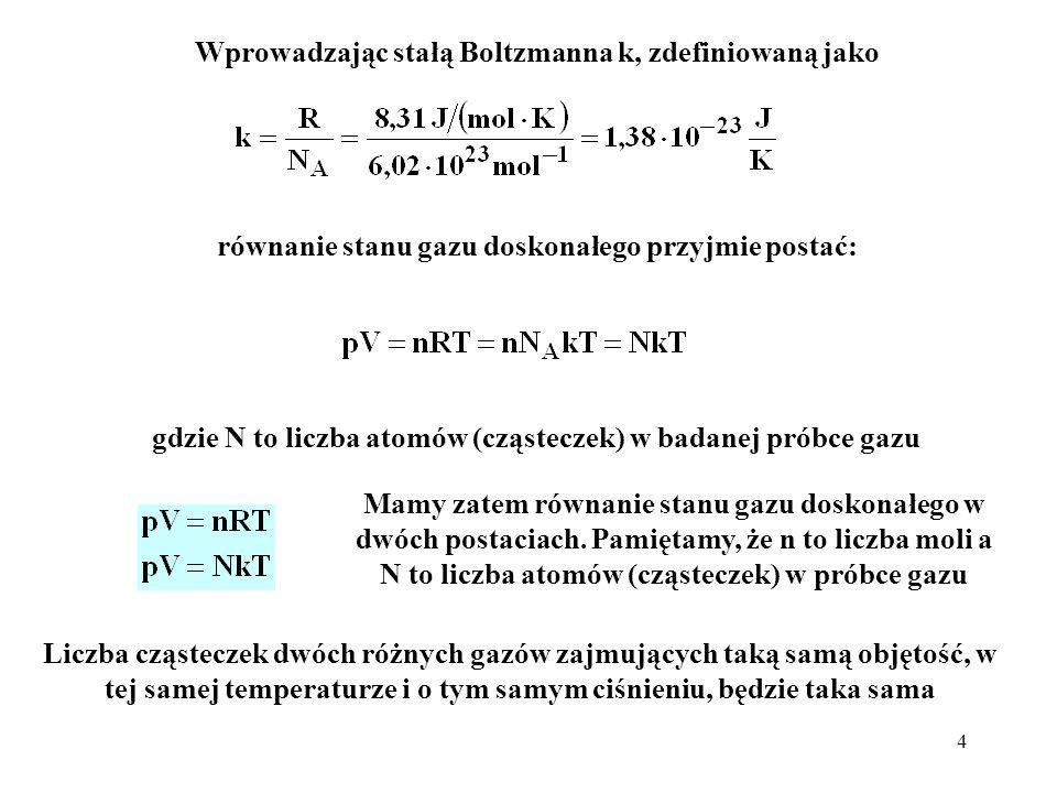 Wprowadzając stałą Boltzmanna k, zdefiniowaną jako