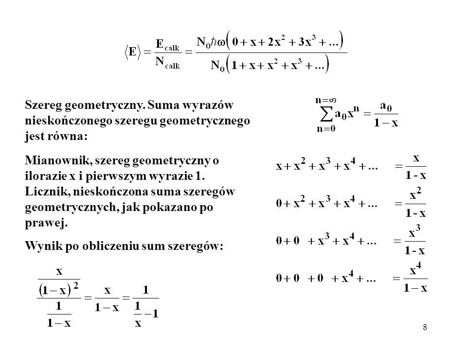 Szereg geometryczny. Suma wyrazów nieskończonego szeregu geometrycznego jest równa: