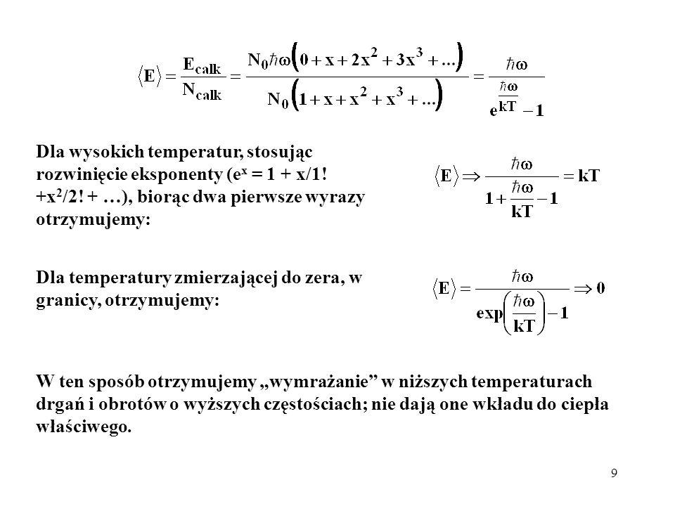 Dla wysokich temperatur, stosując rozwinięcie eksponenty (ex = 1 + x/1