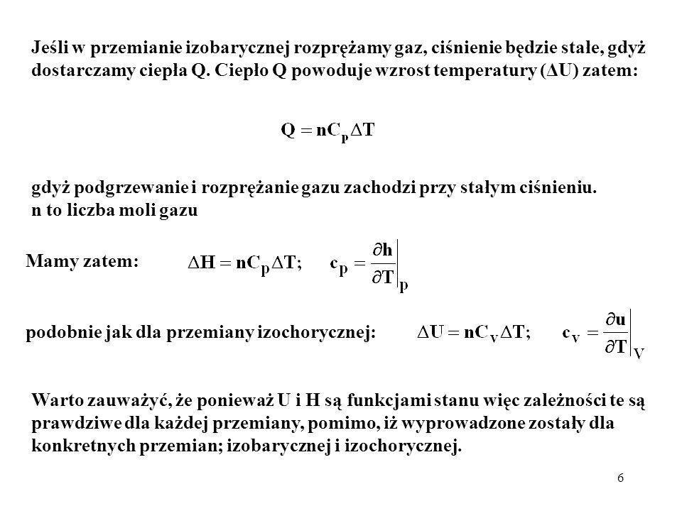 Jeśli w przemianie izobarycznej rozprężamy gaz, ciśnienie będzie stałe, gdyż dostarczamy ciepła Q. Ciepło Q powoduje wzrost temperatury (ΔU) zatem: