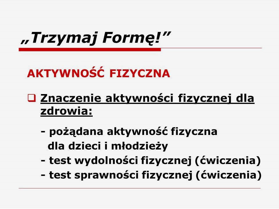 """""""Trzymaj Formę! AKTYWNOŚĆ FIZYCZNA"""