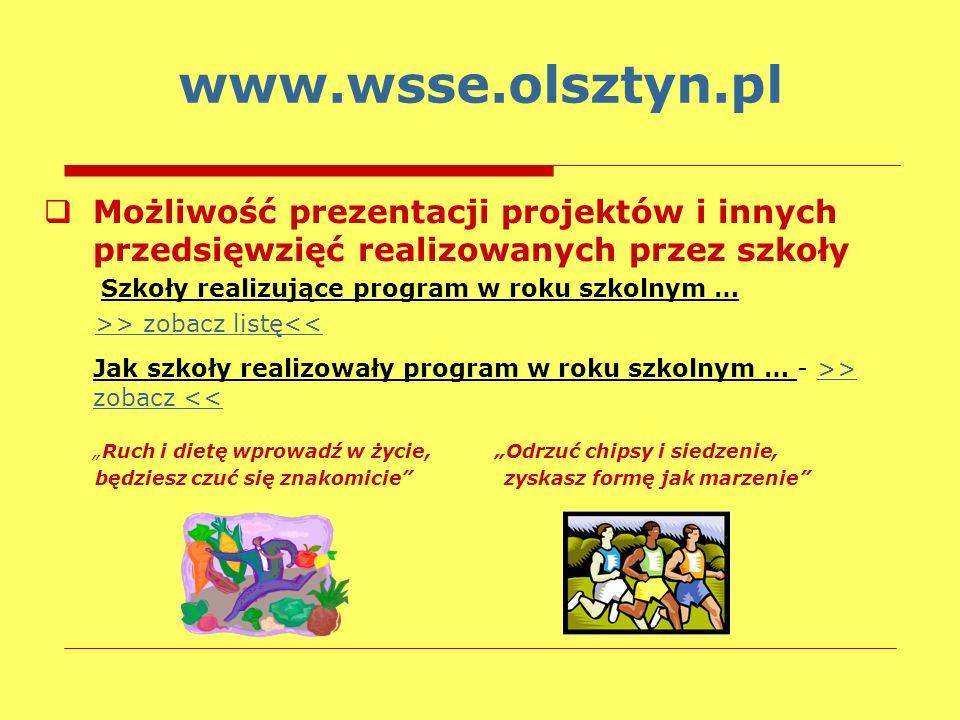 www.wsse.olsztyn.plMożliwość prezentacji projektów i innych przedsięwzięć realizowanych przez szkoły.