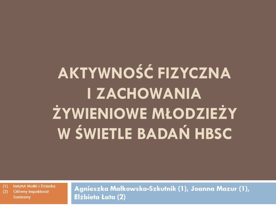 Agnieszka Małkowska-Szkutnik (1), Joanna Mazur (1), Elżbieta Łata (2)