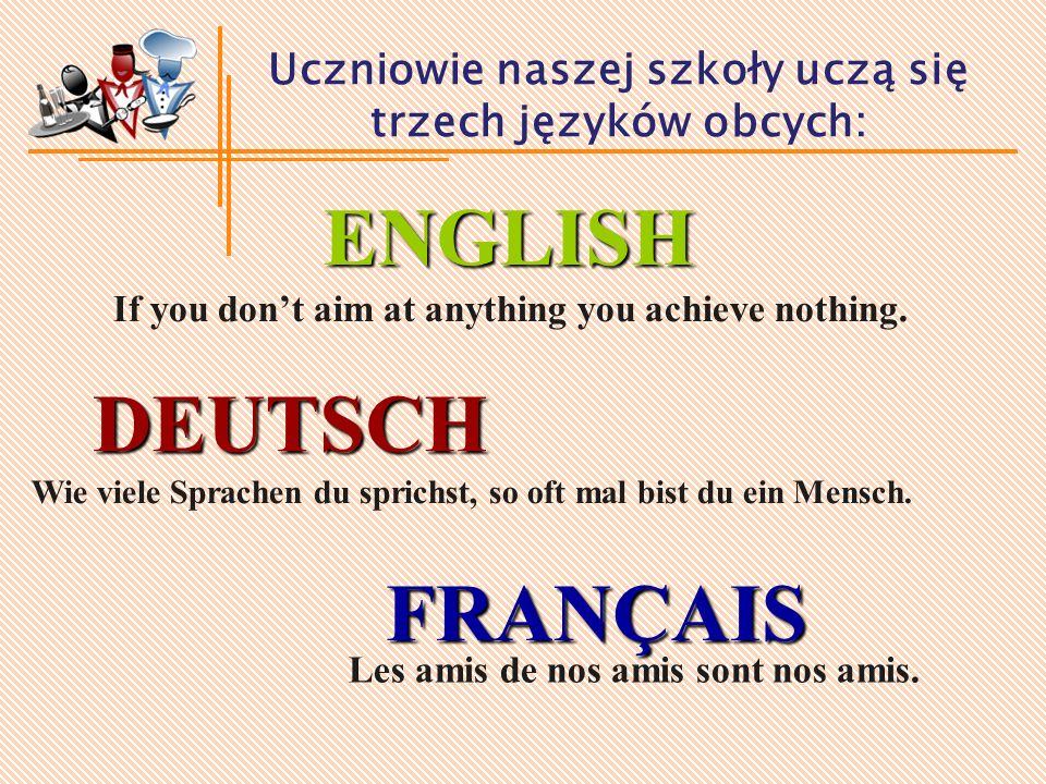 Uczniowie naszej szkoły uczą się trzech języków obcych: