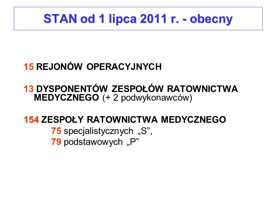 STAN od 1 lipca 2011 r. - obecny 15 REJONÓW OPERACYJNYCH