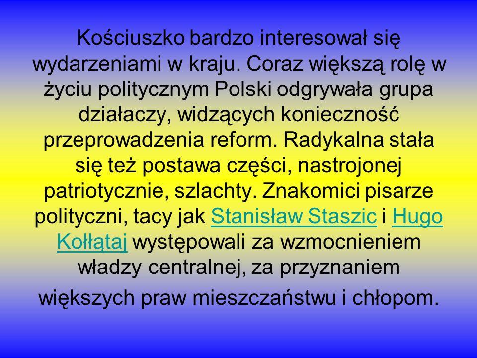 Kościuszko bardzo interesował się wydarzeniami w kraju