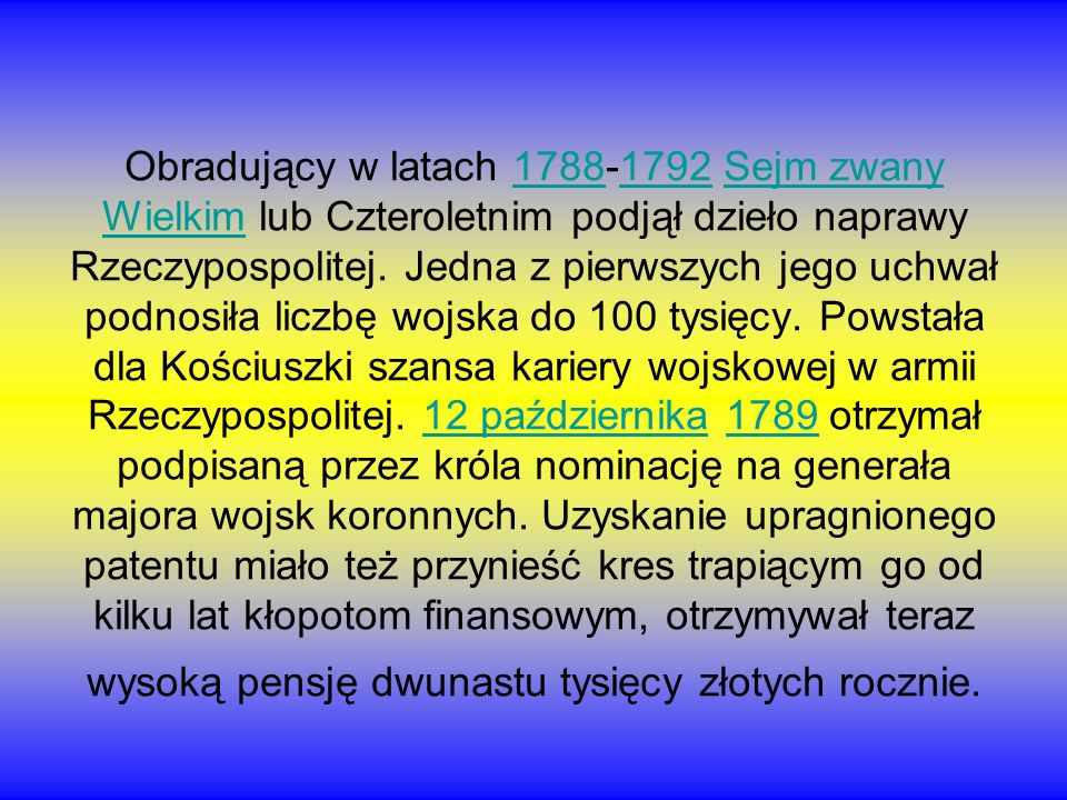 Obradujący w latach 1788-1792 Sejm zwany Wielkim lub Czteroletnim podjął dzieło naprawy Rzeczypospolitej.