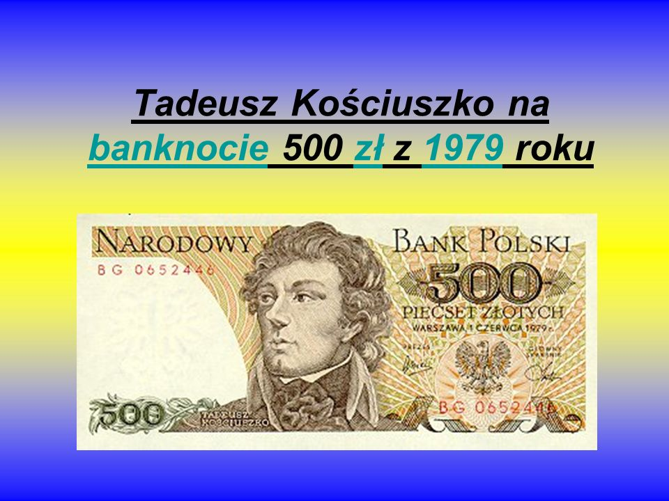 Tadeusz Kościuszko na banknocie 500 zł z 1979 roku