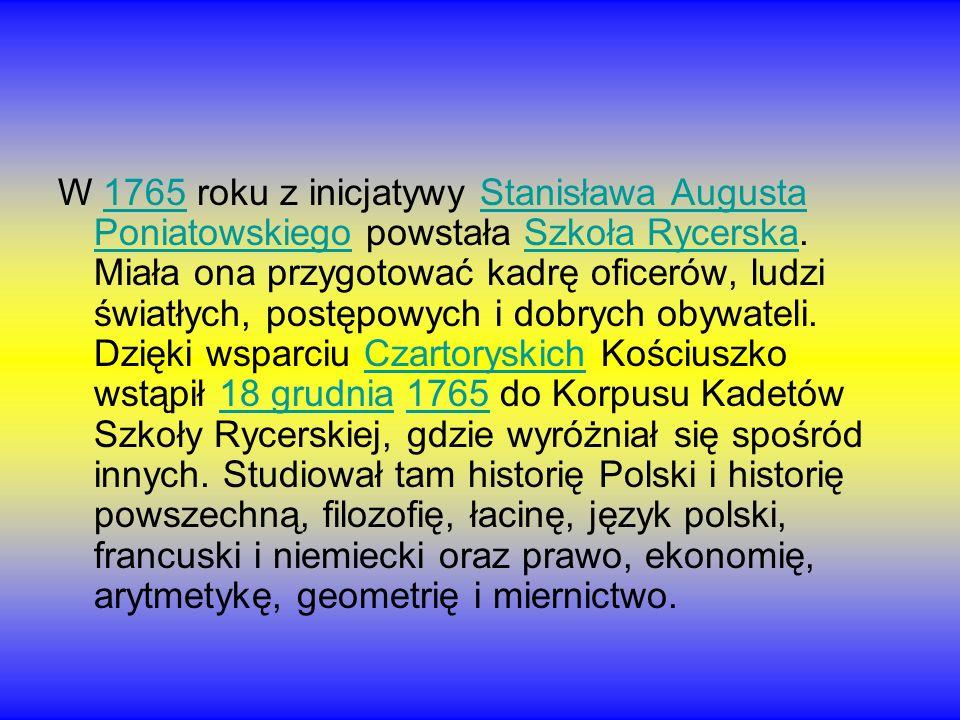 W 1765 roku z inicjatywy Stanisława Augusta Poniatowskiego powstała Szkoła Rycerska.