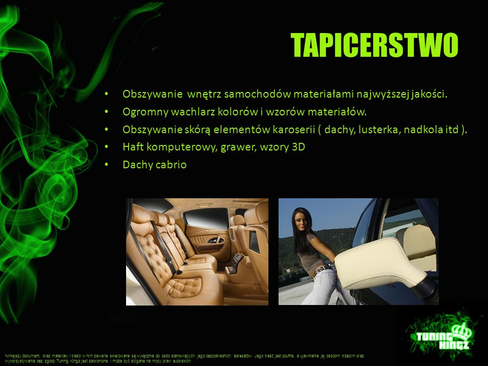 TAPICERSTWO Obszywanie wnętrz samochodów materiałami najwyższej jakości. Ogromny wachlarz kolorów i wzorów materiałów.