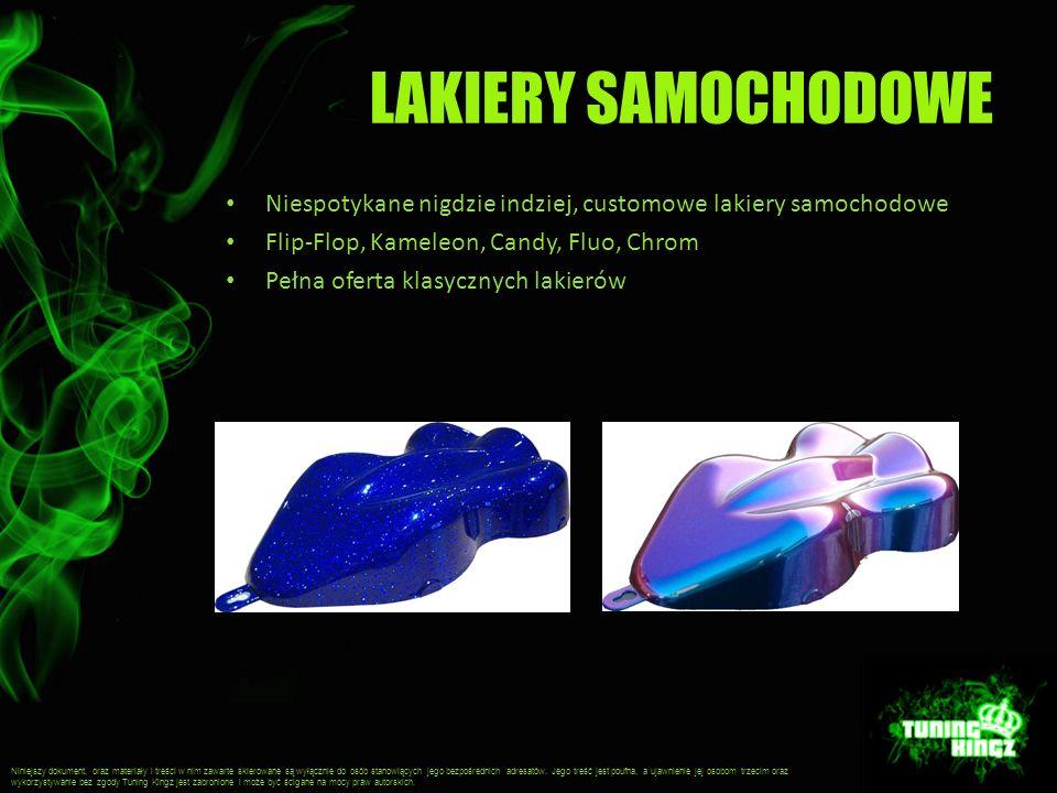 LAKIERY SAMOCHODOWE Niespotykane nigdzie indziej, customowe lakiery samochodowe. Flip-Flop, Kameleon, Candy, Fluo, Chrom.
