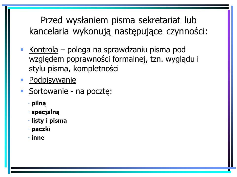 Przed wysłaniem pisma sekretariat lub kancelaria wykonują następujące czynności: