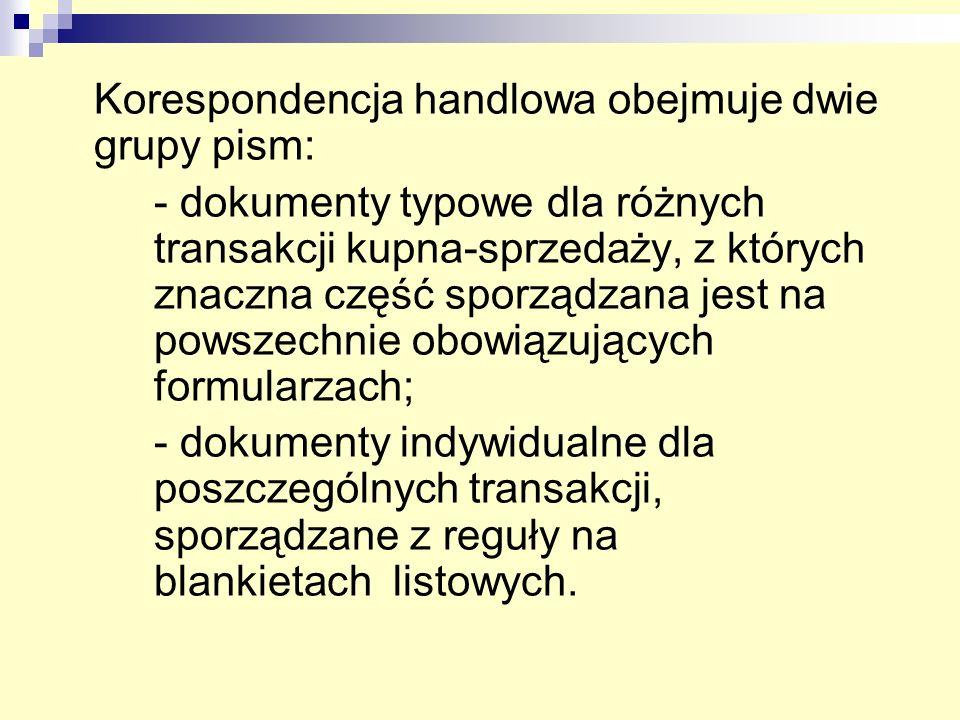Korespondencja handlowa obejmuje dwie grupy pism: