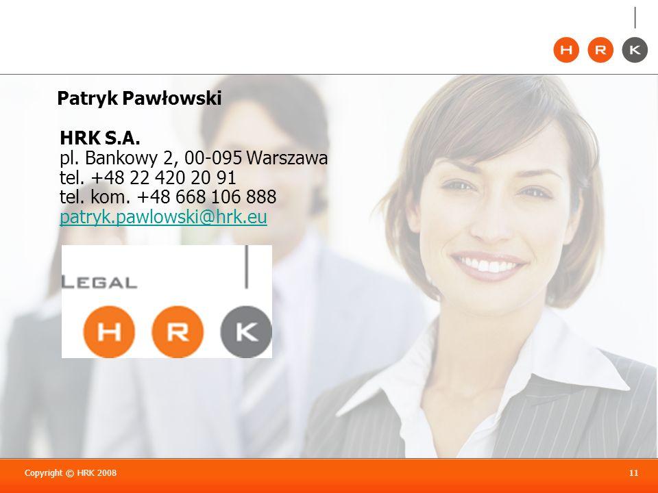 Patryk Pawłowski HRK S. A. pl. Bankowy 2, 00-095 Warszawa tel