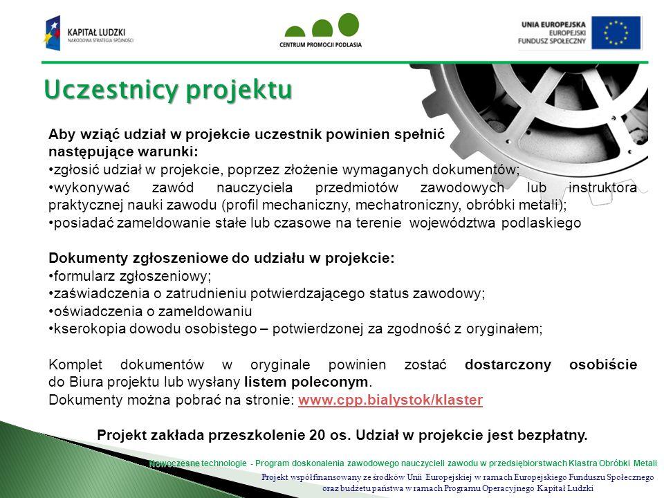 Uczestnicy projektu Aby wziąć udział w projekcie uczestnik powinien spełnić. następujące warunki:
