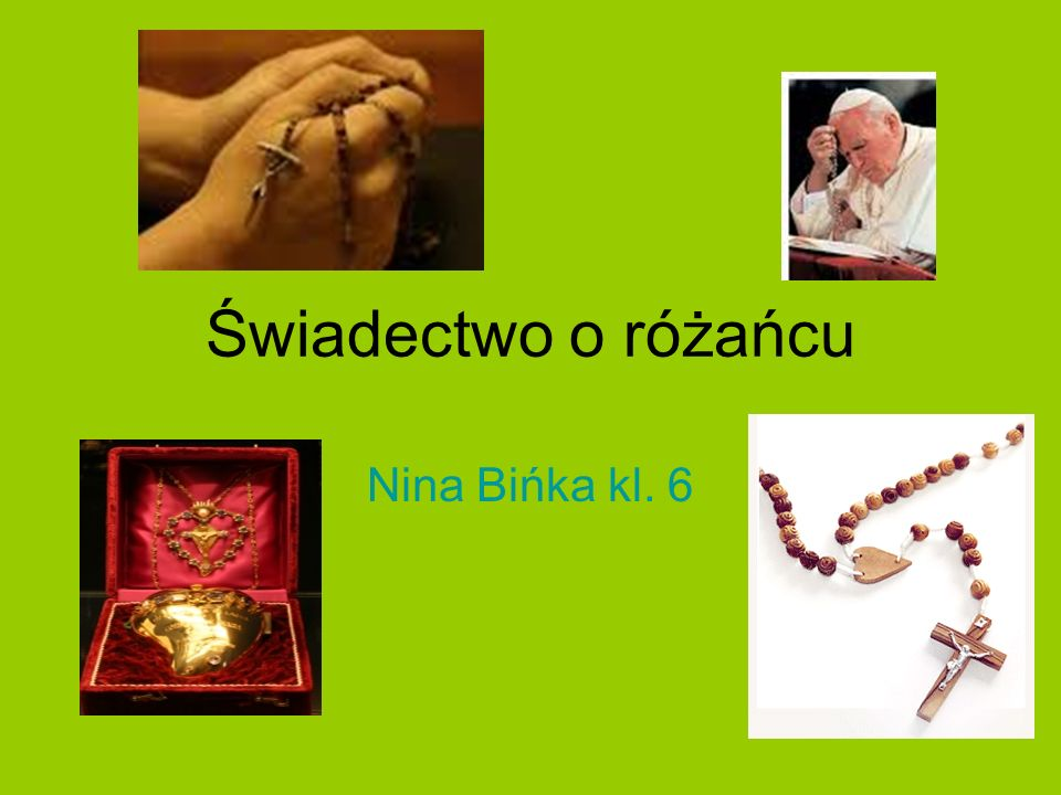 Świadectwo o różańcu Nina Bińka kl. 6