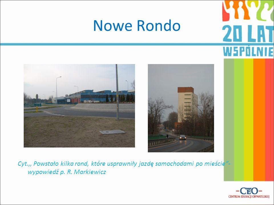 Nowe RondoCyt.,, Powstało kilka rond, które usprawniły jazdę samochodami po mieście - wypowiedź p.