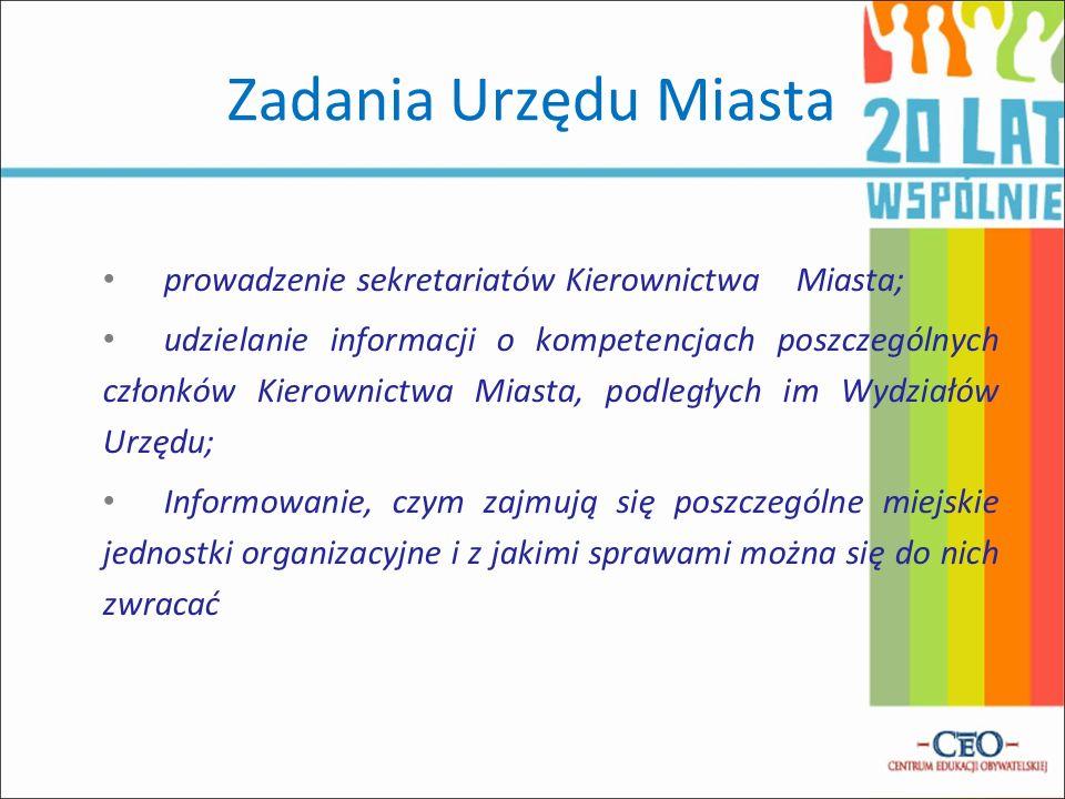 Zadania Urzędu Miasta prowadzenie sekretariatów Kierownictwa Miasta;