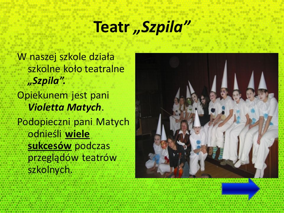 """Teatr """"Szpila W naszej szkole działa szkolne koło teatralne """"Szpila ."""