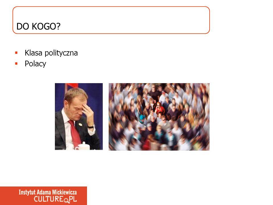DO KOGO Klasa polityczna Polacy