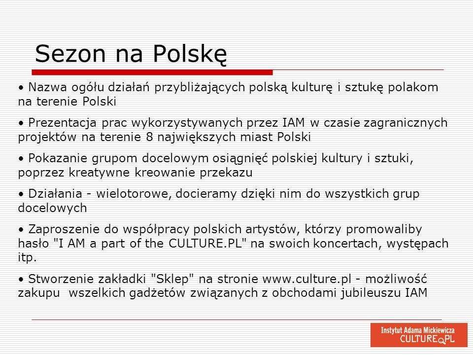 Sezon na PolskęNazwa ogółu działań przybliżających polską kulturę i sztukę polakom na terenie Polski.