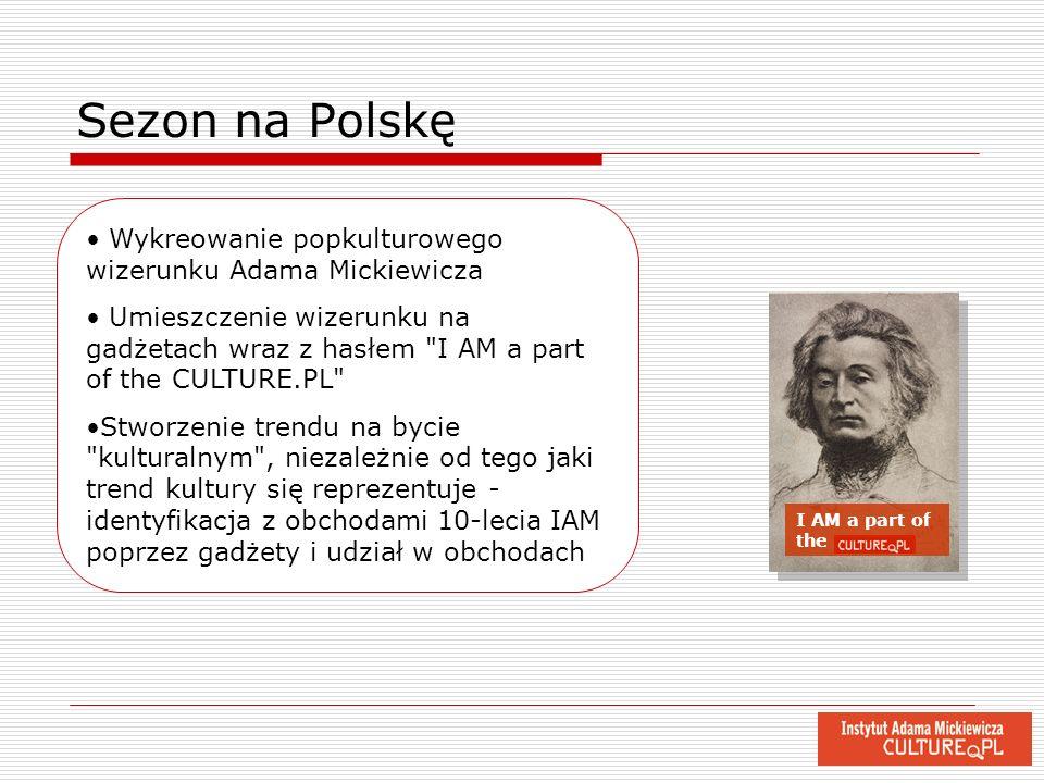 Sezon na Polskę Wykreowanie popkulturowego wizerunku Adama Mickiewicza