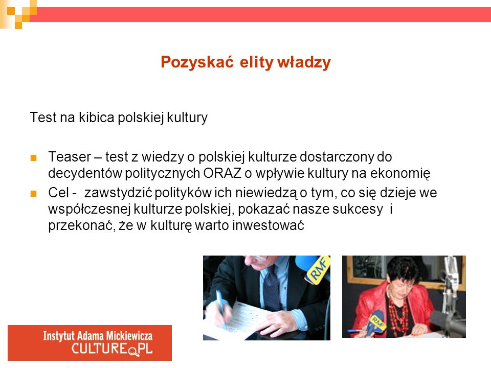Pozyskać elity władzy Test na kibica polskiej kultury