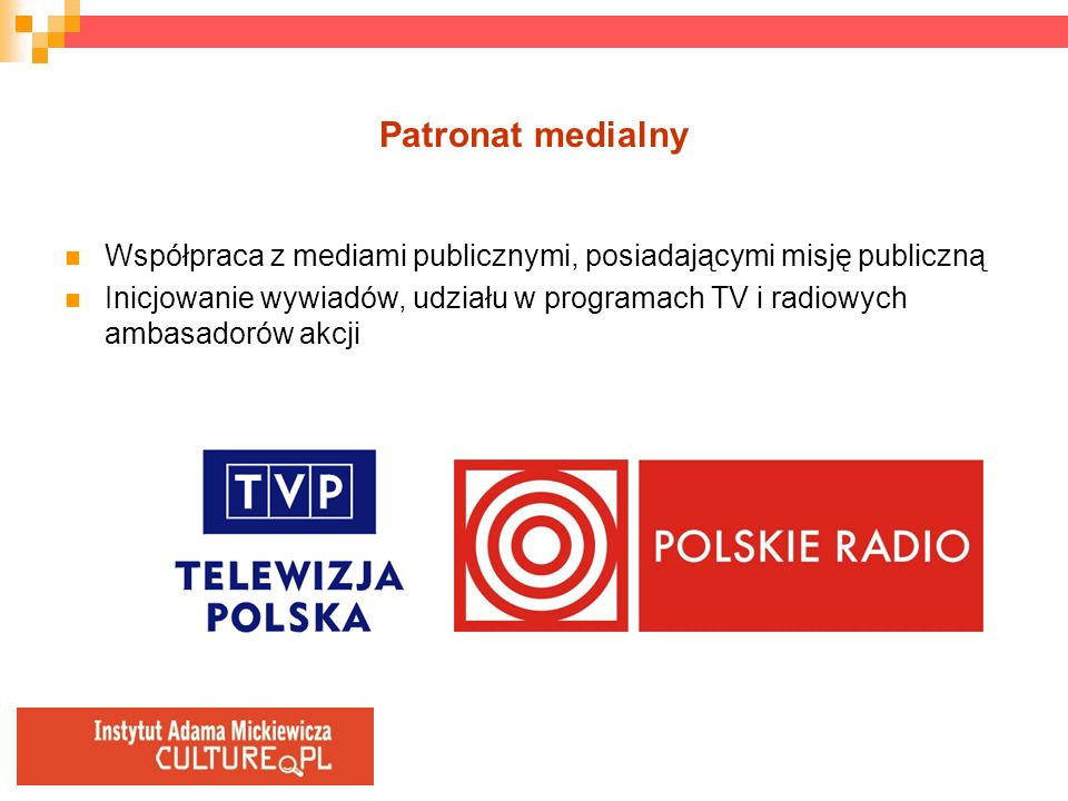 Patronat medialnyWspółpraca z mediami publicznymi, posiadającymi misję publiczną.