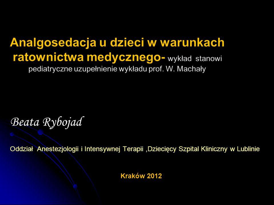 Analgosedacja u dzieci w warunkach ratownictwa medycznego- wykład stanowi pediatryczne uzupełnienie wykładu prof. W. Machały