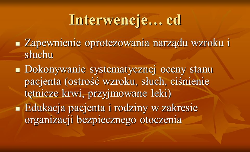 Interwencje… cd Zapewnienie oprotezowania narządu wzroku i słuchu