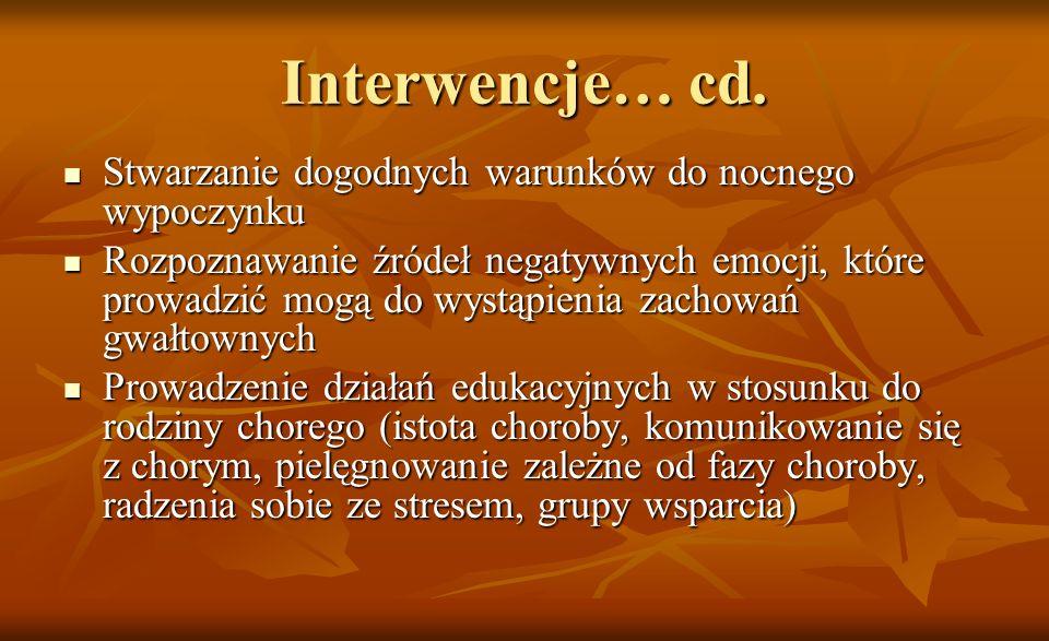 Interwencje… cd. Stwarzanie dogodnych warunków do nocnego wypoczynku