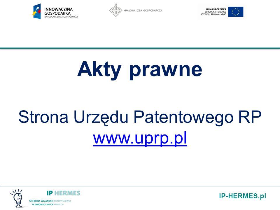 Akty prawne Strona Urzędu Patentowego RP www.uprp.pl