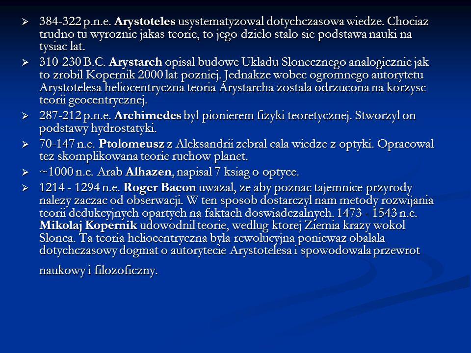 384-322 p. n. e. Arystoteles usystematyzowal dotychczasowa wiedze
