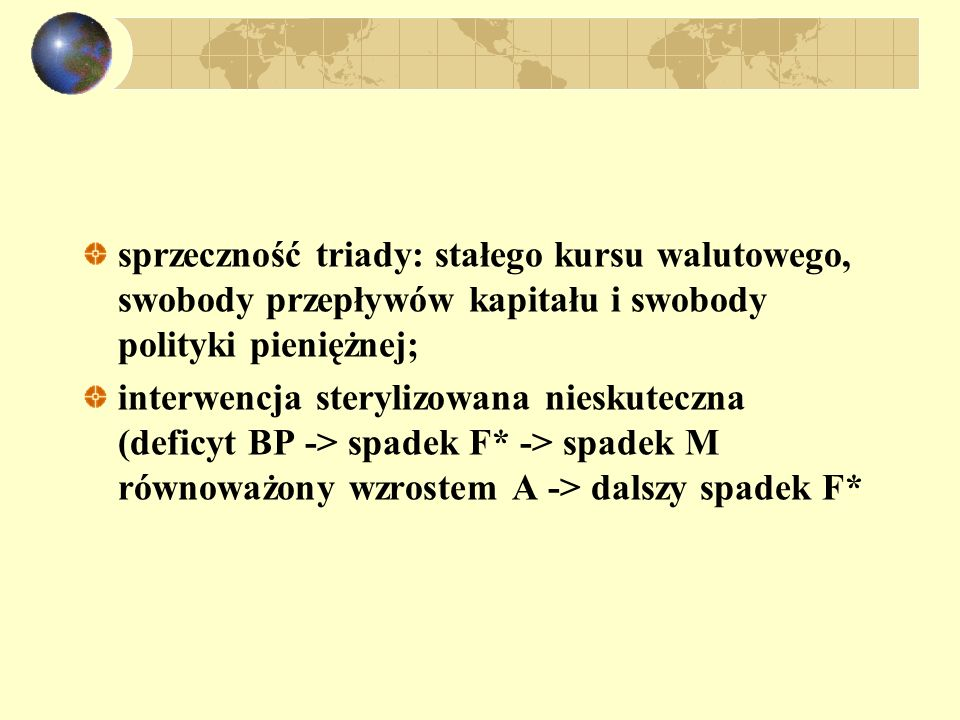 sprzeczność triady: stałego kursu walutowego, swobody przepływów kapitału i swobody polityki pieniężnej;