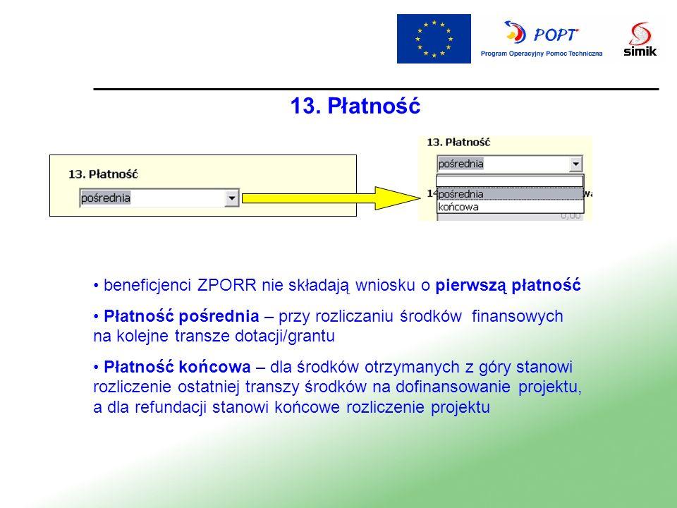13. Płatność beneficjenci ZPORR nie składają wniosku o pierwszą płatność.