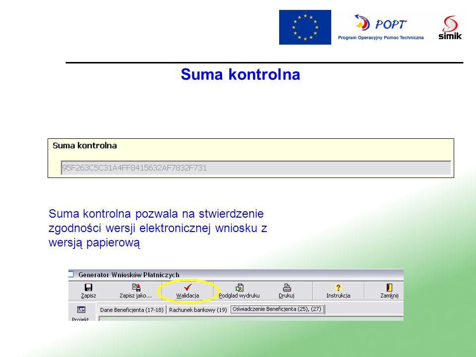 Suma kontrolnaSuma kontrolna pozwala na stwierdzenie zgodności wersji elektronicznej wniosku z wersją papierową.
