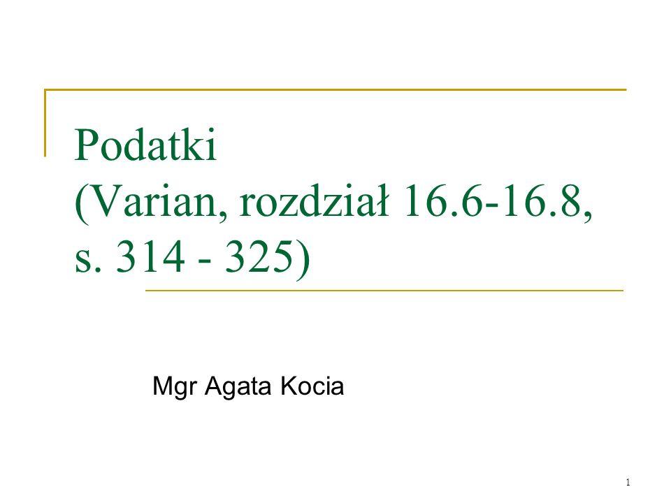 Podatki (Varian, rozdział 16.6-16.8, s. 314 - 325)