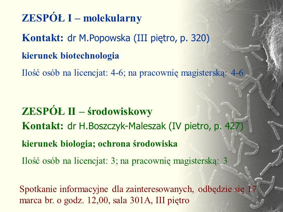 Kontakt: dr M.Popowska (III piętro, p. 320)