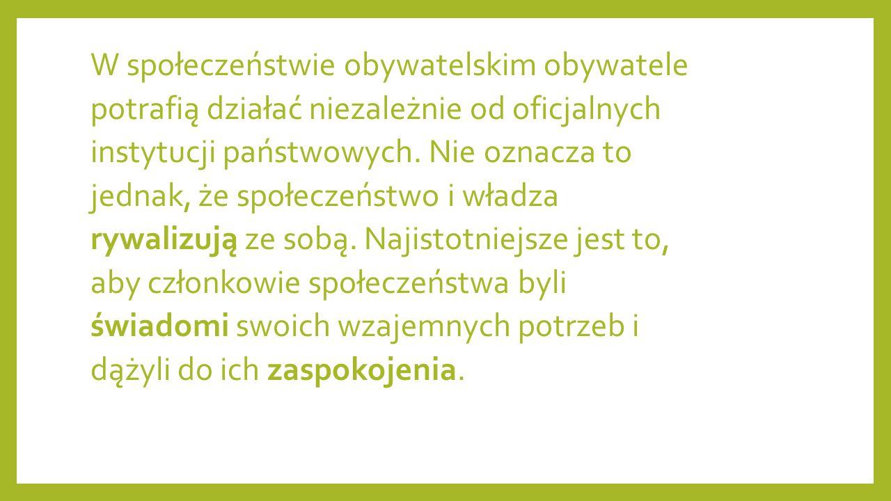 W społeczeństwie obywatelskim obywatele