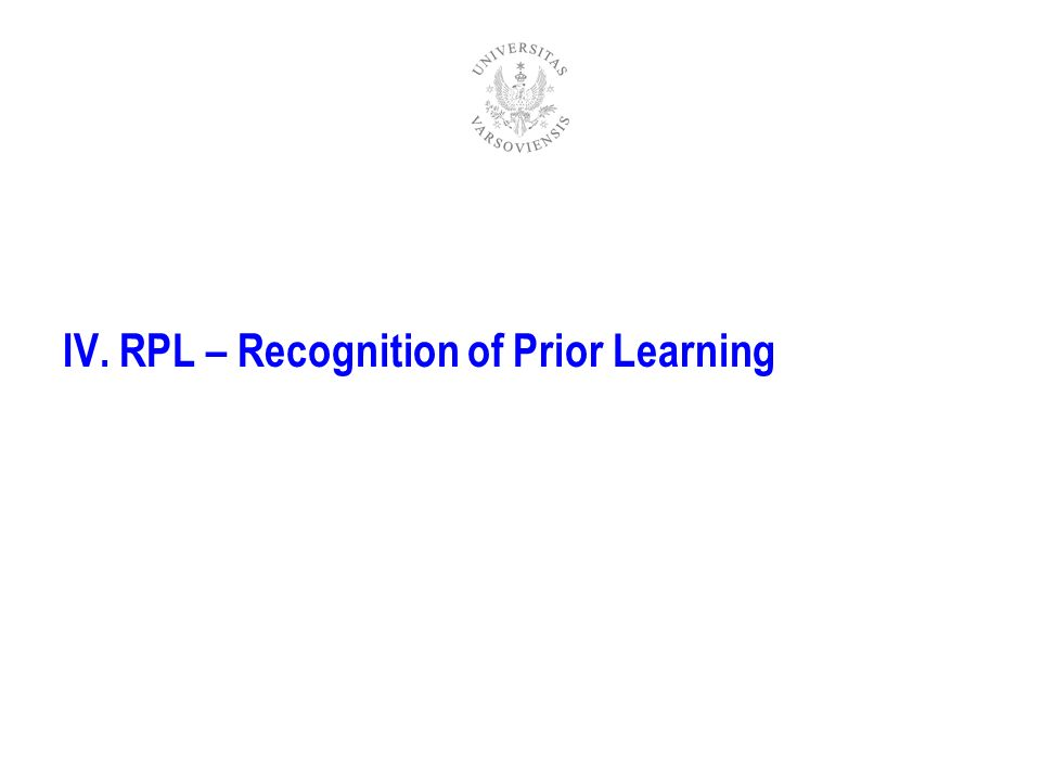 IV. RPL – Recognition of Prior Learning