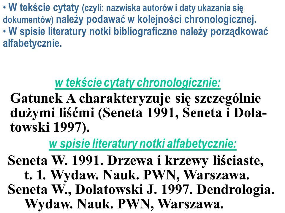 W tekście cytaty (czyli: nazwiska autorów i daty ukazania się dokumentów) należy podawać w kolejności chronologicznej.