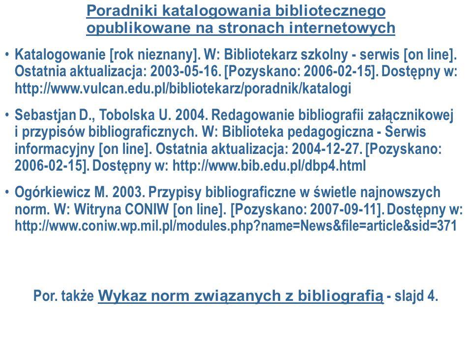 Por. także Wykaz norm związanych z bibliografią - slajd 4.
