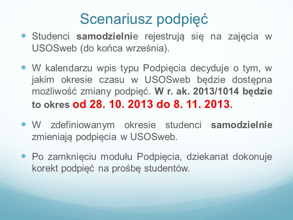 Scenariusz podpięćStudenci samodzielnie rejestrują się na zajęcia w USOSweb (do końca września).