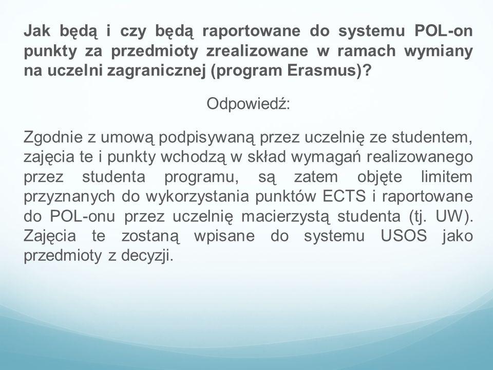 Jak będą i czy będą raportowane do systemu POL-on punkty za przedmioty zrealizowane w ramach wymiany na uczelni zagranicznej (program Erasmus).