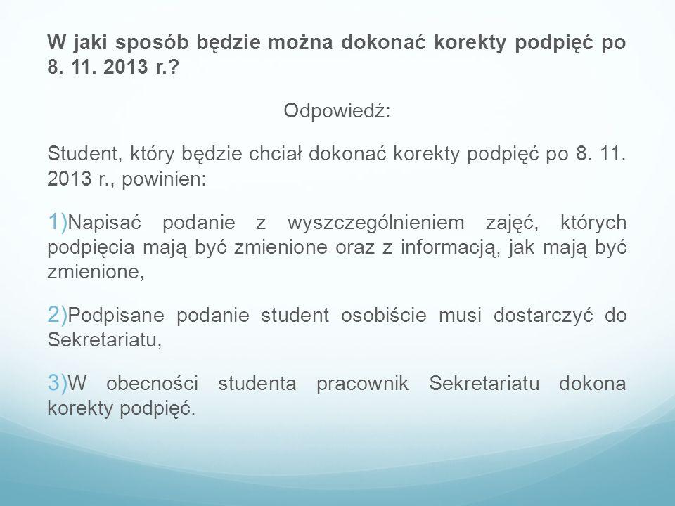W jaki sposób będzie można dokonać korekty podpięć po 8. 11. 2013 r.